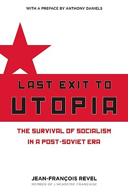 Last Exit to Utopia By Revel, Jean-Francois/ Cammell, Diarmid V. C. (TRN)